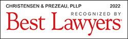 Christensen & Prezeau, PLLP - Recognized by Best Lawyers 2022